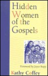 Hidden Women of the Gospels - Kathy Coffey, Coffey