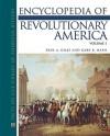 Encyclopedia of Revolutionary America, 3-Volume Set - Paul A. Gilje, Gary B. Nash