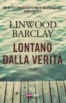Lontano dalla verità - Linwood Barclay