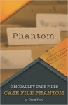 Case File Phantom - Dana Ford