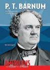 "P. T. Barnum: ""Every Crowd Has a Silver Lining"" - Thomas Streissguth"