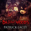 Dream Woods - Patrick Lacey, Joe Hempel
