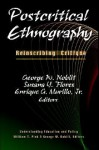 Postcritical Ethnography: Reinscribing Critique (Understanding Education And Policy) - George W. Noblit, Enrique G. Murillo Jr., Susana Y. Flores