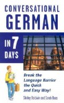 Conversational German in 7 Days [With Paperback] - Conversational Series