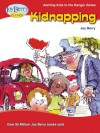 Alerting Kids to the Danger Zone of Kidnapping - Joy Berry