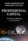 Professional Capital: Transforming Teaching in Every School - Andy Hargreaves, Michael G. Fullan