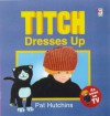 Titch Dresses Up - Pat Hutchins