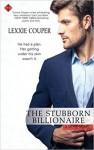 The Stubborn Billionaire - Lexxie Couper