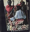 African Pop Roots, the Inside Rhytms of Africa - John Collins
