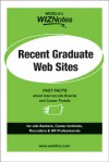 WEDDLE's WIZNotes: Recent Graduate Web Sites: Fast Facts About Internet Job Boards and Career Portals - Peter Weddle