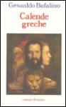 Calende greche: Ricordi d'una vita immaginaria (Letteraria Bompiani) - Gesualdo Bufalino