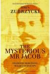 The Mysterious Mr Jacob - John Zubrzycki