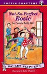 Not-So-Perfect Rosie - Patricia Reilly Giff, Julie Durrell
