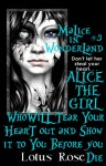 Malice In Wonderland #3: Alice the Girl Who Will Tear Your Heart Out and Show It To You Before You Die - Lotus Rose