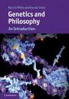 Genetics and Philosophy: An Introduction - Paul Griffiths, Karola Stotz