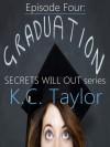 Episode Four: Graduation - K.C. Taylor