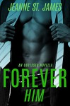 Forever Him (An Obsessed Novella Book 1) - Jeanne St. James