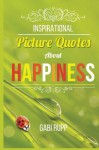 Inspirational Picture Quotes about Happiness - Gabi Rupp