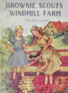 The Brownie Scouts at Windmill Farm - Mildred A. Wirt