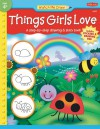 Things Girls Love: A step-by-step drawing and story book - Jenna Winterberg, Diana Fisher