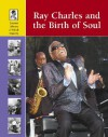 Ray Charles and the Birth of Soul (Lucent Library of Black History) - Adam Woog