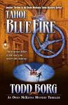 Tahoe Blue Fire (Owen Mckenna Mystery Thriller) - Todd Borg