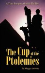 The Cup of the Ptolemies: A Thea Stangos Akashic Thriller - Maggy Anthony, Terry Lockett, Gene Anthony