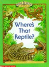 Where's That Reptile? - Barbara Brenner, Bernice Chardiet