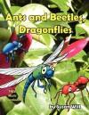 Ants and Beetles, Dragonflies - Susan Will, Rebecca Gaus, Diane Gaus