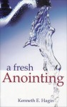 Fresh Anointing - Kenneth E. Hagin
