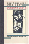 The Complete Wild Body - Wyndham Lewis