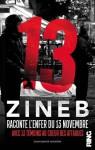 13 - Zineb Raconte l'enfer du 13 novembre Avec 13 témoins au coeur des attaques (French Edition) - Zineb El rhazoui, Marie Pinsard, Ring