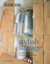 Country Living Stylish Storage: Simple Ways to Contain Your Clutter - Paige Gilchrist