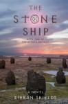 The Stone Ship - Kieran Shields
