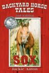 Backyard Horse Tales Sox: 2nd Edition - Jackie Anton