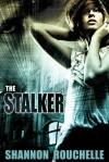The Stalker - Shannon Rouchelle