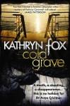 Cold Grave: Anya Crichton Novel 6 - Kathryn Fox
