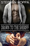 Drawn to the Sheriff: Submitting to the Older Alpha Cowboy m/m Dark Romance Erotica (Fugitive Hearts Book 2) - Stephen Hoppa