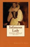 Infamous Lady: The True Story of Countess Erzsébet Báthory - Kimberly Craft