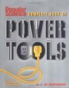 Popular Science Complete Book of Power Tools - Richard J. de Cristoforo