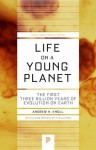 Life on a Young Planet: the First Three Billion Years of Evolution on Earth - Andrew H Knoll