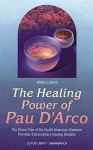 Healing Power of Pau D'Arco - Walter Lübeck