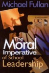 The Moral Imperative of School Leadership - Michael G. Fullan