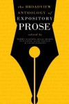 The Broadview Anthology of Expository Prose, Second Edition - Tammy Roberts, Mical Moser, Don LePan, Julia Gaunce, Laura Buzzard