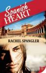Spanish Heart - Rachel Spangler