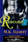 Rescued II (Sexy Stories of Women in Danger) - M.K. Elliott