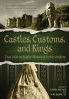 Castles, Customs, and Kings: True Tales by English Historical Fiction Authors - English Historical Fiction Authors, Debra Brown, M.M. Bennetts