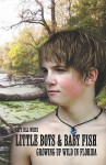 Little Boys & Baby Fish: Growing Up Wild in Florida - Bill White