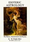 Esoteric Astrology, Part VI (Pt. 6) - Douglas M. Baker