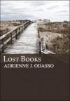 Lost Books - Adrienne J. Odasso